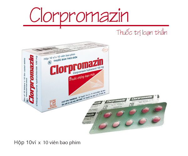 Thuốc Clopromazin 25mg Chlorpromazine điều trị các chứng loạn tâm thần, tâm thần phân liệt