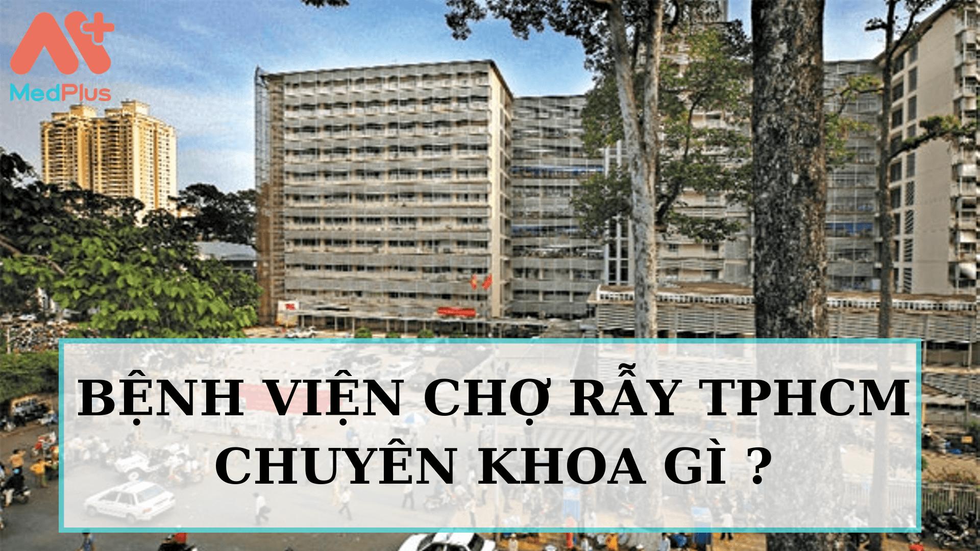 Bệnh viện Chợ Rẫy TPHCM